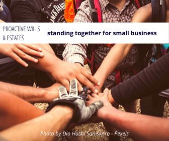Proactive Wills and Estates - Small Businesses stand together